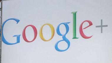 गुगलचा मोठा निर्णय : फेसबुकचे प्रतिस्पर्धी गुगल प्लस होणार बंद