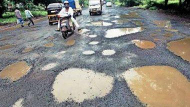अतिवृष्टीमुळे रस्ते खराब; 15 ऑक्टोबरपूर्वी सर्व महामार्गांवरील खड्डे डांबरमिश्रित खडीने भरण्याचे निर्देश