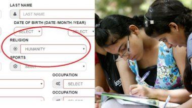 कॉलेज ऍडमिशन फॉर्म मध्ये निवडता येणार  'मानवता ' धर्माचा पर्याय, पश्चिम बंगाल मधील ५० कॉलेजांचा निर्णय