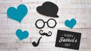 Father's Day Special Last Minute Gift Ideas: पितृदिनानिमित्त वडीलांना सरप्राईज देण्यासाठी भन्नाट आयडीयाज!