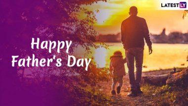 Happy Father's Day 2019: पितृदिनाच्या शुभेच्छा देण्यासाठी खास संदेश, Quotes, SMS, Images, Messages, आणि शुभेच्छापत्रं!