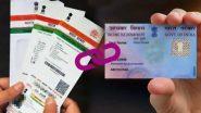 PAN-Aadhaar Link करण्याच्या मुदतीत 6 महिन्यांनी वाढ; पहा काय आहे अंतिम तारीख