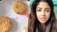अभिनेत्री Meera Chopra ला फाईव्ह स्टार हॉटेलमध्ये जेवणात आढळले जिवंत  किडे; सोशल मीडियात शेअर केला व्हिडिओ