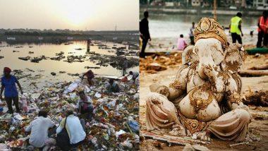 Ganeshotsav 2019: गणपती विसर्जनावेळी ठेवा शहराचे रंगरूप अबाधित; प्रत्येकानेच घ्या 'ही' काळजी