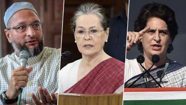 सोनिया गांधी, प्रियांका गांधी आणि असदुद्दीन ओवैसी यांच्या विरोधात गुन्हा दाखल; CAA ला विरोध करत चिथावणीखोर भाषण करण्याचा आरोप