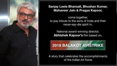 IAF ने 2019 मध्ये केलेल्या बालाकोट एअरस्ट्राईक वर लवकरच येणार चित्रपट, संजय लीला भन्साळी यांनी केली घोषणा केली