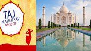 Taj Mahotsav 2020: 18 ते 27 फेब्रुवारी दरम्यान आग्रा येथे रंगणार 'ताज महोत्सव'; घेऊ शकाल गीत, संगीत, कला, संस्कृती व खाद्यपदार्थांचा आनंद