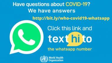 Coronavirus: WHO ने सुरु केलाव्हॉट्सऍप हेल्पलाईन क्रमांक; कोरोना व्हायरसबाबत आता एका क्लिकवर मिळवा संपूर्ण माहिती