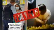 Fact Check: ऑस्ट्रेलियन सुपरमार्केटमध्ये केळींवर थुंकल्याप्रकरणी COVID-19 पॉझिटिव्ह चिनी महिलेला अटक केल्याचा व्हिडिओ सोशल मीडियात व्हायरल, हे आहे सत्य