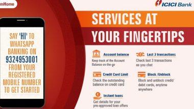 ICICI बँकेने Lockdown च्या काळात खातेदारांसाठी सुरु केली 'WhatsApp Banking' सेवा, जाणून घ्या सविस्तर
