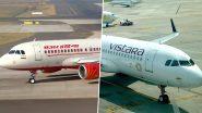 Air India चे बुकिंग 30 एप्रिलपर्यंत बंद तर Vistara चे बुकिंग 15 एप्रिलपासून होणार सुरु