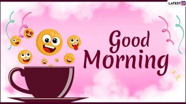 Good Morning Messages: सुप्रभात म्हणत सकारात्मकता, आनंद देणारे मराठमोळे Quotes, Wishes,Funny HD Images, GIF,WhatsApp Stickers शेअर करून मित्रपरिवार आणि कुटुंबियांच्या दिवसाची करा परफेक्ट सुरूवात