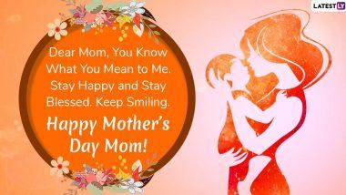 Matru Din 2020 Wishes: 'मातृदिन' निमित्त इंग्रजी Greetings, Messages, Images, Whatsapp Status, च्या माध्यमातून आपल्या आईला द्या खास शुभेच्छा!
