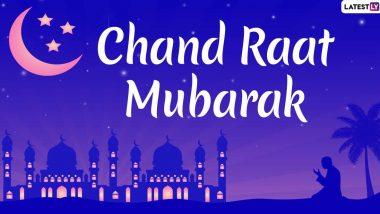 Happy Chand Raat 2020 Messages: चांद रात मुबारक मेसेजेस, शायरी, Wishes, Greetings, Instagram Stories, GIFs च्या माध्यमातून Facebook, WhatsApp वर शेअर करत तुमच्या प्रियजनांची ईद पूर्वीची रात्र करा स्पेशल!
