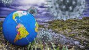 Global COVID-19 Update: जगभरातील कोरोना बाधितांचा आकडा 1.24 कोटींच्या पार; पहा कोविड-19 च्या रुग्णसंख्येनुसार जगभरातील देशांची यादी