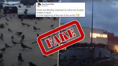 Fact Check-Crows' Attack At Supermarket in Saudi 'Beginning End of The World: सौदी येथील सुपरमार्केटवर कावळ्यांचा हल्ला 'जगाच्या अंतची सुरुवात?' जाणून घ्या व्हायरल व्हिडिओ मागील सत्य