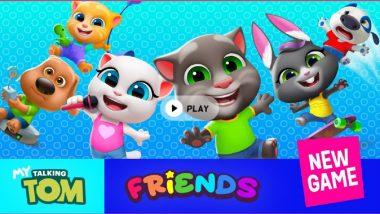 My Talking Tom Friends गेम आता अॅनरॉईड आणि आयओएस वर देखील उपलब्ध; 6 विविध कॅरेक्टर्ससह घ्या गेमचा आनंद