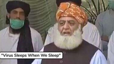 'आपण झोपलो की व्हायरस झोपतो, आपण मेलो की..', पाकिस्तानी नेते फाझल उर रहमान यांचा अजब शोध ऐकून नेटवर मीम्सचा पाऊस (See Funny Tweets)