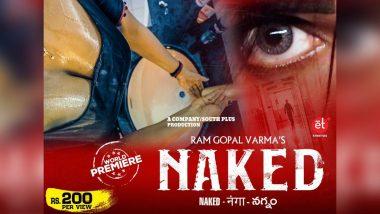 Naked Film Release: दिग्दर्शक राम गोपाल वर्मा चा बोल्ड चित्रपट 'नेकेड' आज होणार प्रदर्शित; येथे पाहू शकता पूर्ण सिनेमा
