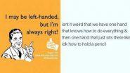 International Left Handers Day 2020 Funny Memes: जागतिक लेफ्ट हॅन्डर्स डे निमित्त सोशल मीडियावर भन्नाट मीम्स व्हायरल!