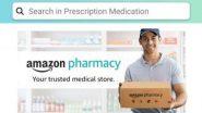 Amazon Pharmacy: अॅमेझॉनचा आता ऑनलाइन औषध क्षेत्रात प्रवेश; बेंगळूरूमध्ये सेवा सुरु, घरपोच होणार Medicine Delivery