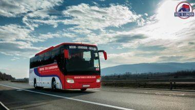 Delhi to London Bus: काय सांगता? आता बसने करू शकता दिल्ली ते लंडन प्रवास; 70 दिवसांच्या ट्रीपमध्ये होणार 18 देशांची सफर, जाणून घ्या खर्च