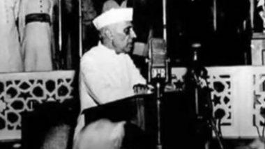Independence Day 2020: जवाहरलाल नेहरु यांंनी 1947 ला A Tryst With Destiny भाषणाने केली होती स्वातंत्र्याची घोषणा, पहा तो सुवर्ण क्षण (Watch Video)