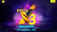 Poco X3 भारतात 22 सप्टेंबरला होणार लाँच; काय असू शकतात या स्मार्टफोनची खास वैशिष्ट्ये