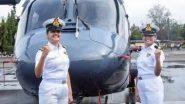Navy's First Women Combat Aviators: सब लेफ्टनंट कुमुदिनी त्यागी आणि रिती सिंग या 2 महिला अधिकाऱ्यांची इतिहासामध्ये पहिल्यांदाचं नौदलाच्या हेलिकॉप्टर तुकडीमध्ये Observers म्हणून नियुक्ती