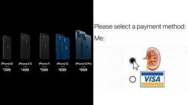 iPhone 12 Price Funny Memes: नव्या आयफोनच्या किंमती ऐकून अनेकांना भरली धडकी; किडनी विकण्यापासून ते iPhone 5च्या लूक सोबत बरोबरी करत अनेक मजेशीर मिम्स सोशल मीडियात व्हायरल!