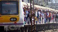 Mumbai Local Train for All: सर्वसामान्यांसाठी मुंबई लोकल सेवा सुरु करण्यातसंदर्भात महाराष्ट्र सरकारचे रेल्वे मंत्रालयाला पत्र