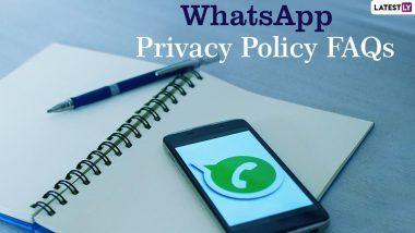 WhatsApp Privacy Policy FAQs Answered: व्हॉट्सअॅप मध्ये तुमचा डेटा खरंच सुरक्षित आहे का? काय सांगते अॅपची New Privacy Policy? जाणून घ्या