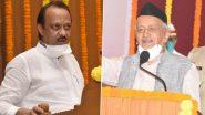 Ajit Pawar Slams Maharashtra Governor: शरद पवार यांच्यानंतर आता अजित पवार यांनीही राज्यपालांवर साधला निशाणा