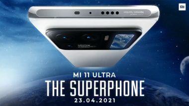 Xiaomi Mi 11 Ultra 'या' तारखेला भारतात होणार लाँच, हा स्मार्टफोन असणार कॅमे-याच्या बाबतीत अव्वल