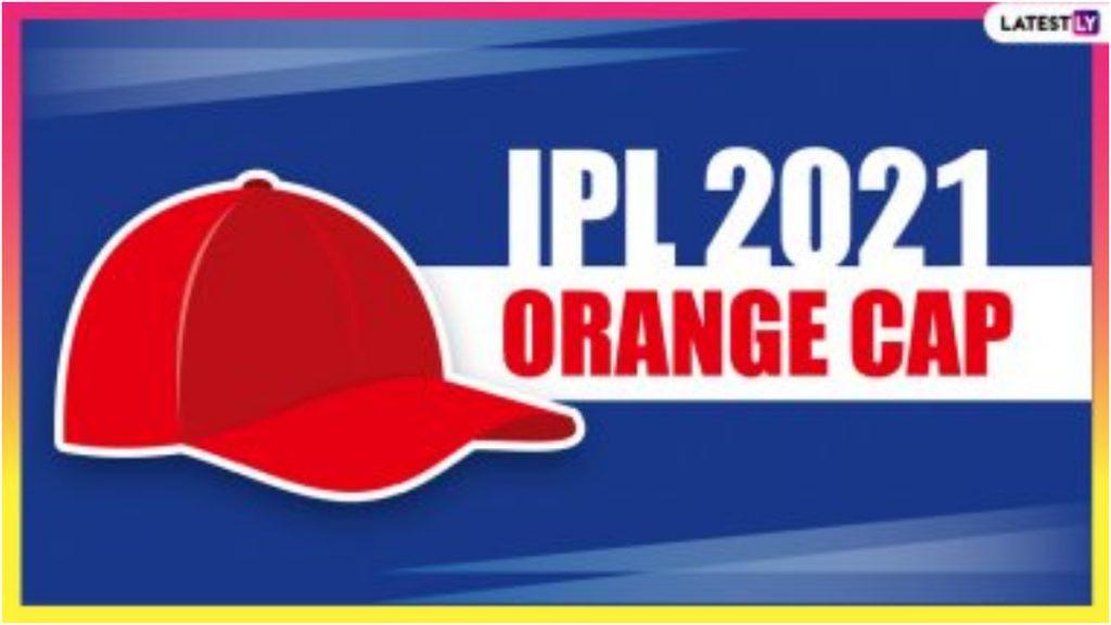 IPL 2021 Orange Cap List Updated: ऑरेंज कॅपच्या शर्यतीत भारतीय फलंदाजांचे वर्चस्व, पहा टॉप-5 फलंदाजांची लिस्ट