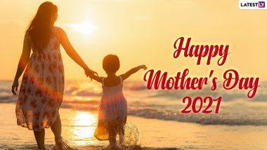 Mother's Day 2021 Messages in English: मातृदिनाच्या शुभेच्छा Wishes, Quotes आणि Greetings द्वारे देऊन आईला द्या 'मदर्स डे' च्या खास शुभेच्छा!
