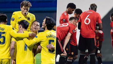 Europa League Final 2021 Live Streaming: Villarreal विरुद्ध Man Utd यांच्यातील UEFA फायनल लाईव्ह ऑनलाईन SonyLIV व लाईव्ह टेलीकास्ट Sony TEN 2 वर
