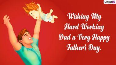 फादर्स डे निमित्त  Messages, Greetings आणि Wallpapers शेअर करुन तुमच्या वडीलांचा दिवस करा खास!