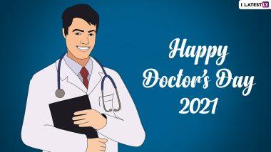 Happy Doctor's Day 2021 Quotes: 'राष्ट्रीय डॉक्टर दिना'निमित्त खास मराठी Messages, Wishes, HD Images शेअर करून करा डॉक्टरांच्या योगदानाचा सन्मान