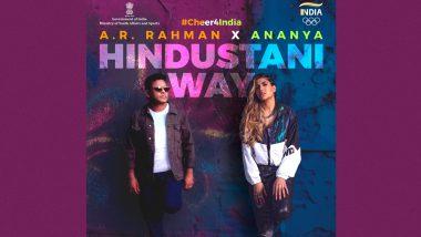 Team India Cheer Song: ए आर रहमान आणि अनन्या बिर्ला यांचे Hindustani Way गाणे रिलीज; Tokyo Olympics मधील भारतीय खेळाडूंना समर्पित (Watch Video)