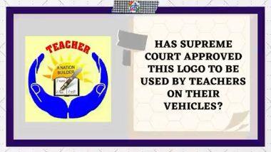 Supreme Court कडून शिक्षकांना वाहनावर लावण्यासाठी खास लोगो जारी? पहा PIB Fact Check कडून करण्यात आलेला खुलासा