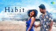 Habit Song: Shehnaaz Gill आणि Sidharth Shukla यांचे शेवटचे गाणे 'हॅबिट' झाले प्रदर्शित (Watch Video)
